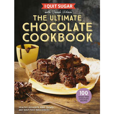 The Ultimate Chocolate Cookbook by Sarah Wilson