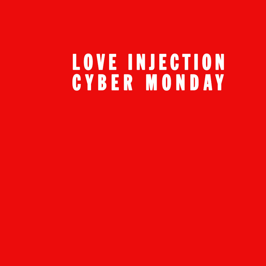 Love Injection CYBER MONDAY: 43 ISSUES / $43 (Digital Only)
