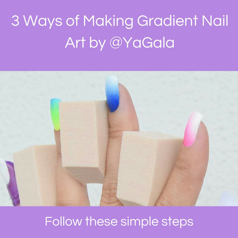 3 Ways of Making Gradient Nail Art by @YaGala