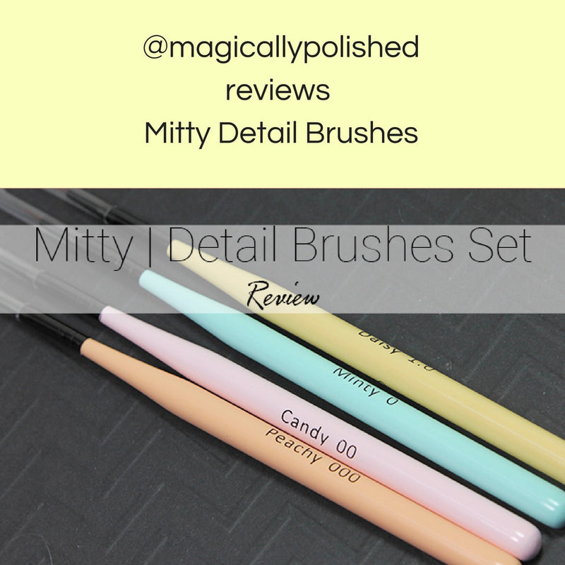 @magicallypolished reviews Mitty detail brushes