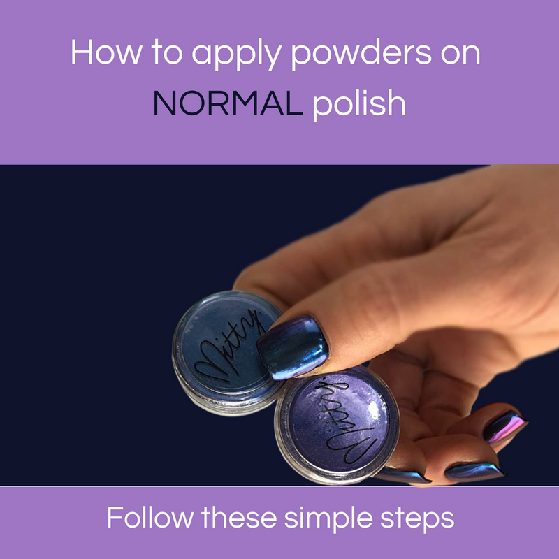 How to apply powders on NORMAL polish