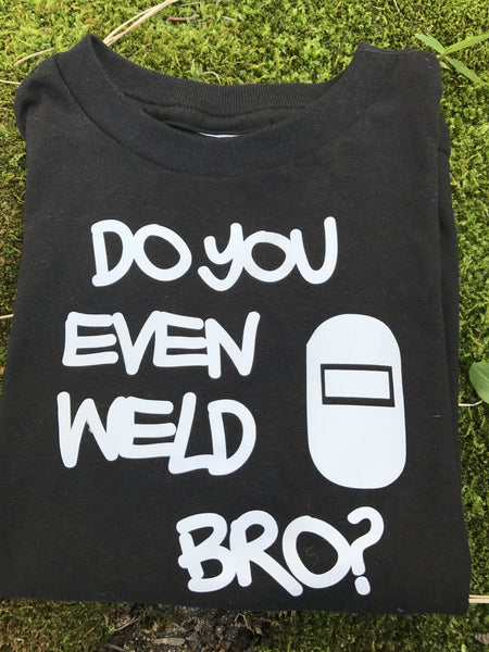 Do You Even Weld BRO?  Welder Infant/Children's T-Shirt