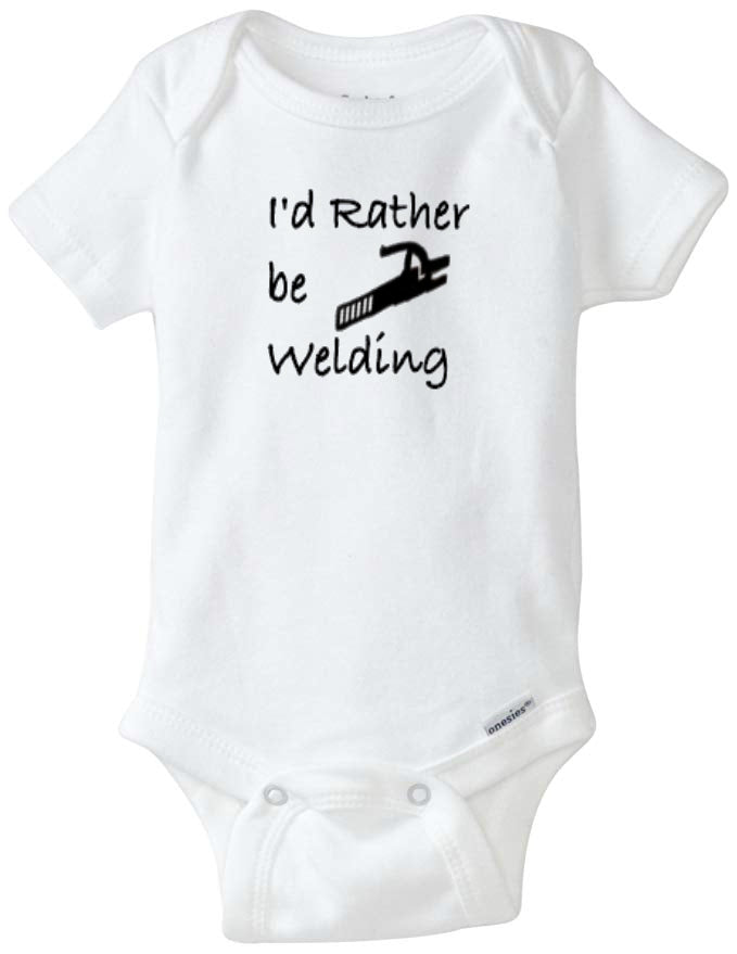 I'd Rather be Welding Infant Onesie