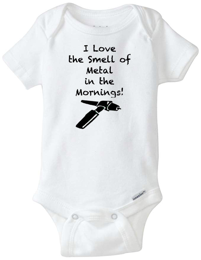 I love the Smell of Metal Welder Infant Organic Onesie