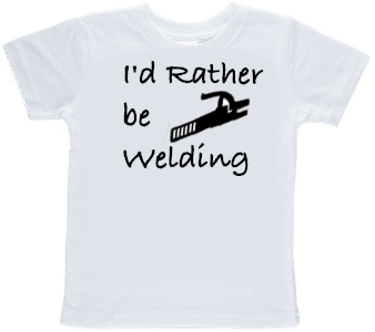 I'd Rather be Welding Toddler T-shirt