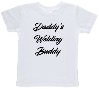 Daddy's Welding Buddy Toddler T-shirt
