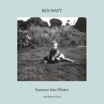 Ben Watt with Robert Wyatt - Summer Into Winter (Turquoise Transparent Vinyl, limited to 750, indie exclusive)