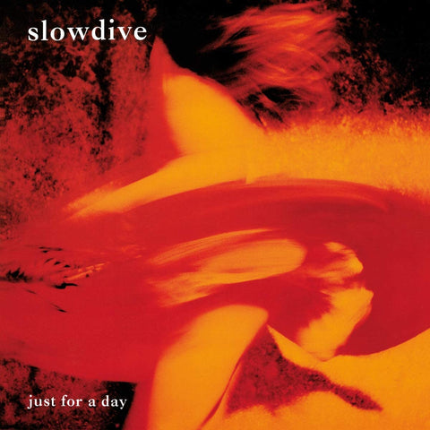 Slowdive - Just For A Day (Ltd. Edition 180g 'Flaming' Orange Colored Vinyl)