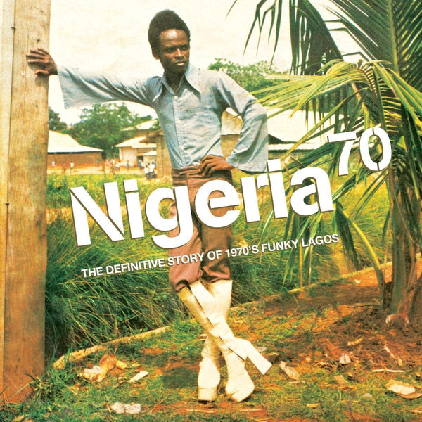 Nigeria 70 - The Definitive Story Of 1970's Funky Lagos (2xLP)