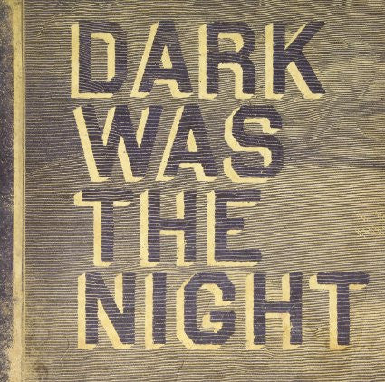 Various Artists - Dark Was The Night (3xLP)
