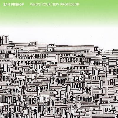 Sam Prekop - Who's Your New Professor Vinil - Salvaje Music Store MEXICO