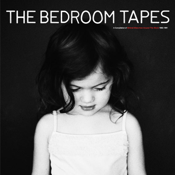 The Bedroom Tapes - A Compilation of Minimal Wave From Around The World (1980-1991)