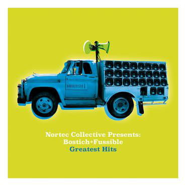 Nortec Collective Presents Bostich + Fussible - Greatest Hits