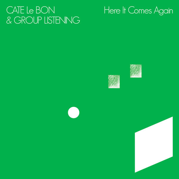 Cate Le Bon, Group Listening - Here It Comes Again