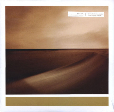 Brian Eno With Jon Hopkins & Leo Abrahams - Small Craft On A Milk Sea