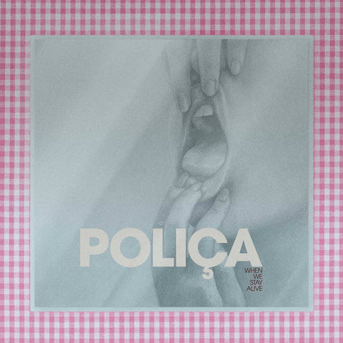 Poliça - When We Stay Alive (Ltd. Edition, crystal clear 180G LP) Vinil - Salvaje Music Store MEXICO