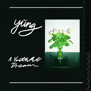 Yung - A Youthful Dream (LP transparente)
