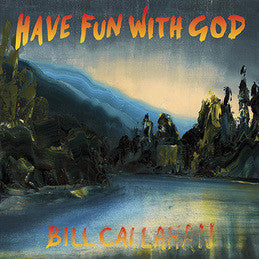 Bill Callahan - Have Fun With God Vinil - Salvaje Music Store MEXICO