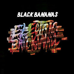 Black Bananas -  Electric Brick Wall Vinil - Salvaje Music Store MEXICO