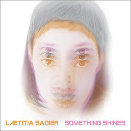 Laetitia Sadier -  Something Shines Vinil - Salvaje Music Store MEXICO