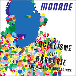 Monade - Socialisme ou Barbarie: The Bedroom Recordings Vinil - Salvaje Music Store MEXICO
