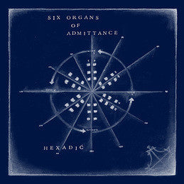 Six Organs of Admittance - Hexadic Vinil - Salvaje Music Store MEXICO
