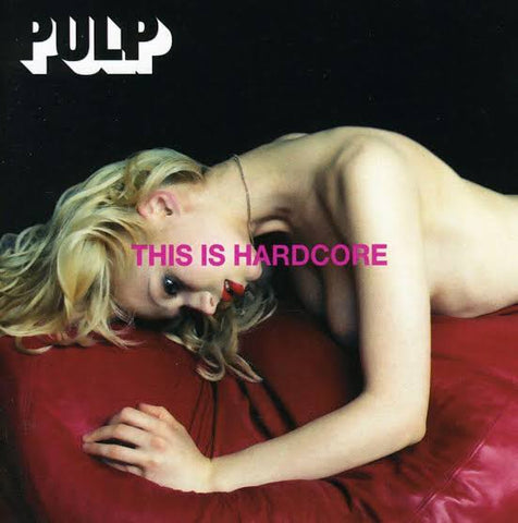 Pulp - This Is Hardcore (2LP) Vinil - Salvaje Music Store MEXICO