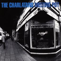Charlatans - Melting Pot Vinil - Salvaje Music Store MEXICO