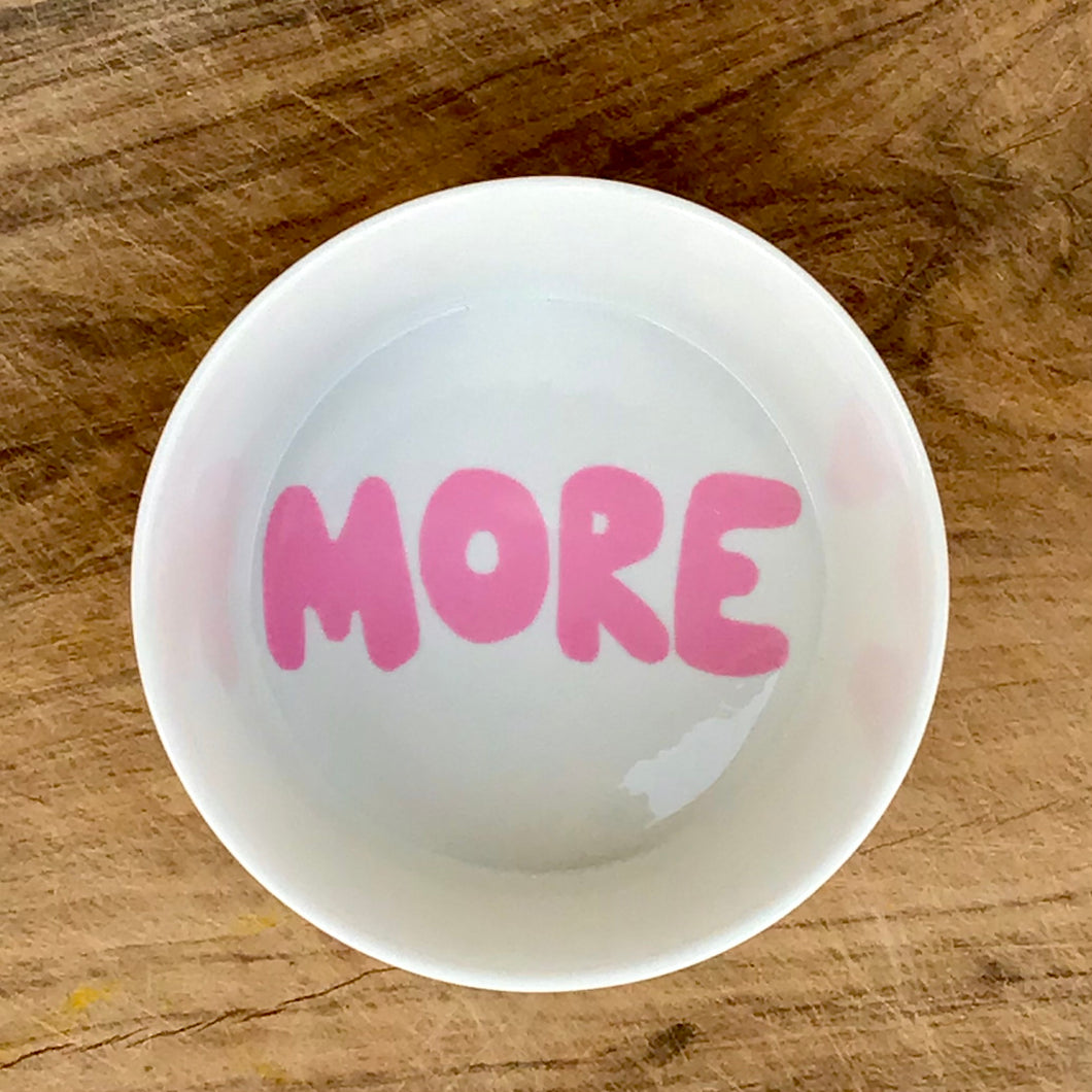 "A Good Bowl, ""More"", pink"
