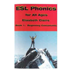 ESL Phonics for All Ages, Book One: Beginning Consonants