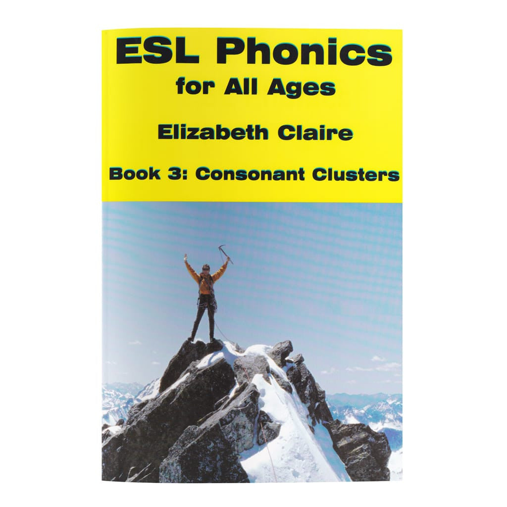 ESL Phonics for All Ages, Book Three:  Consonant Clusters