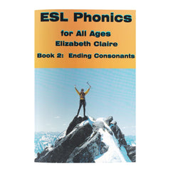 ESL Phonics for All Ages, Book Two:  Ending Consonants