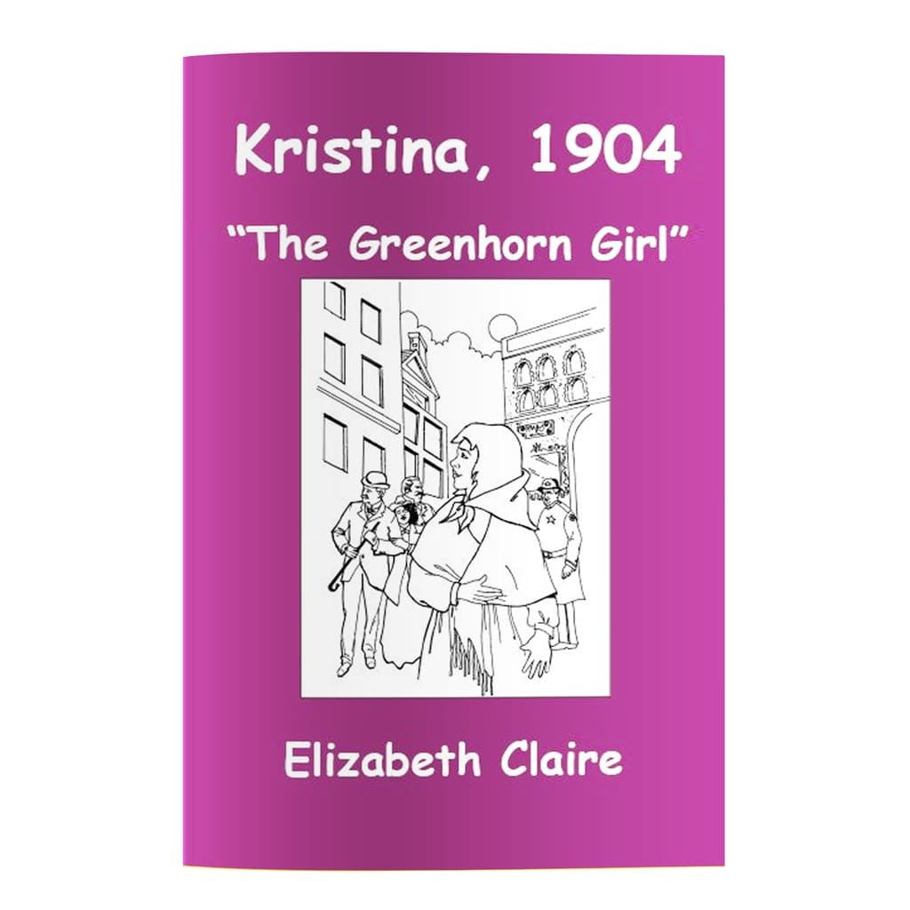 Kristina, 1904: The Greenhorn Girl