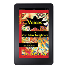 Voices of Our New Neighbors Volume One Kindle Edition