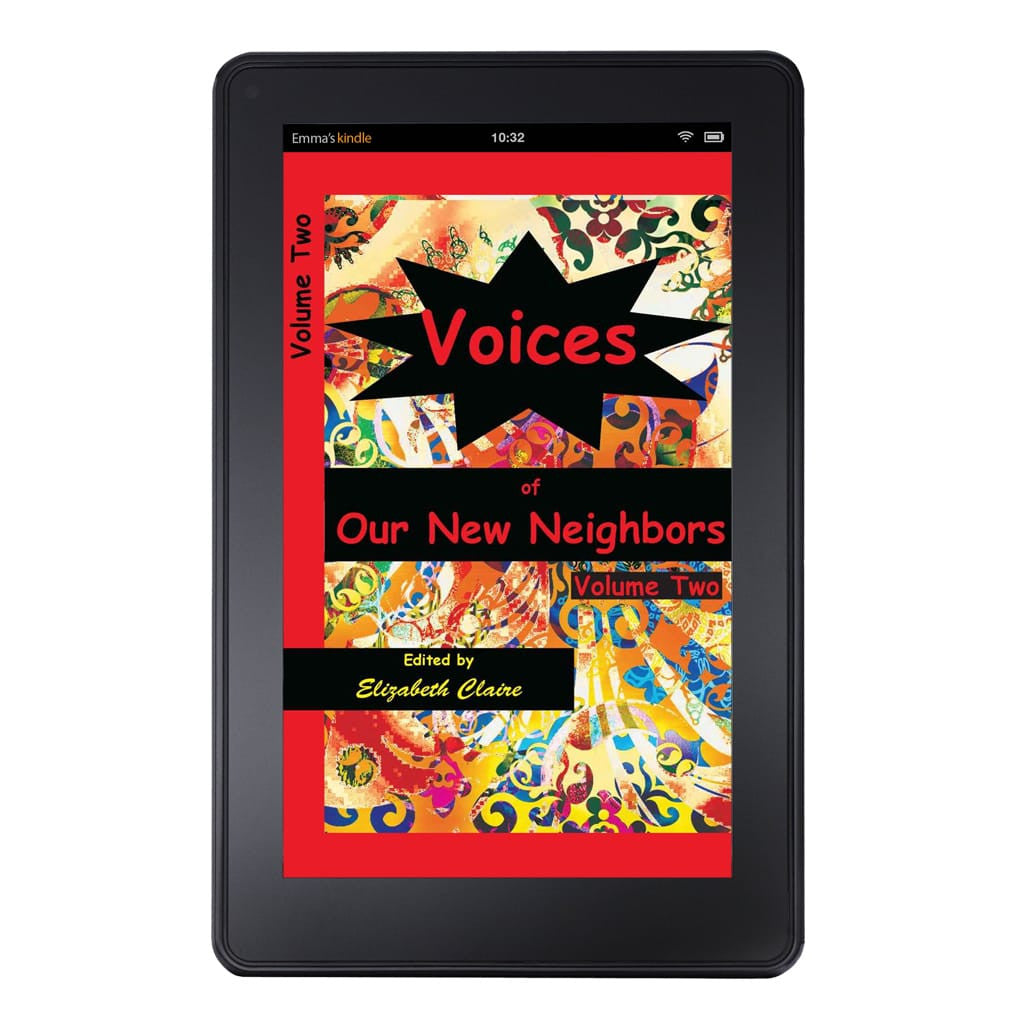Voices of Our New Neighbors Volume Two Kindle Edition