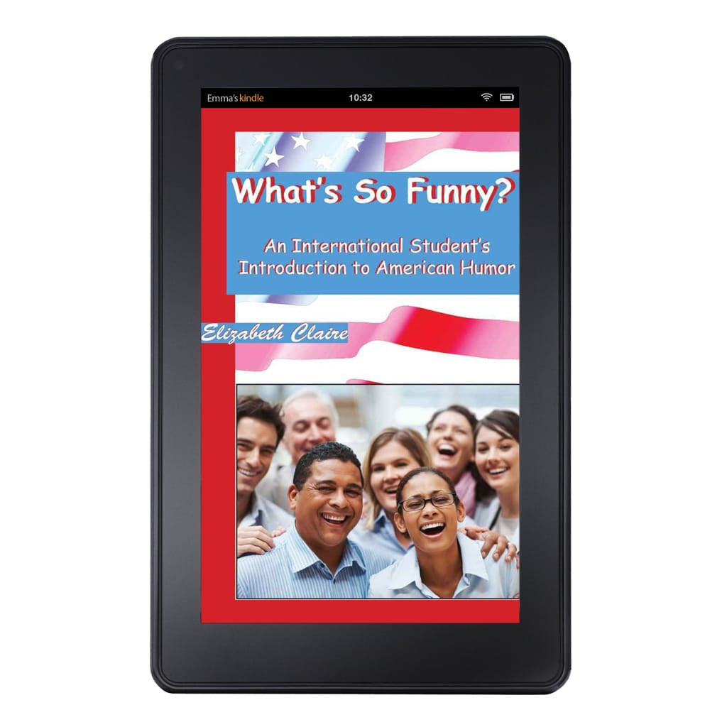 What's So Funny? An International Student's Introduction to American Humor Kindle Edition