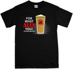 GBF What Ales You T-shirt