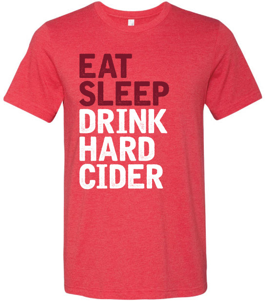 Eat, Sleep, Drink, Hard Cider T-Shirt - Unisex