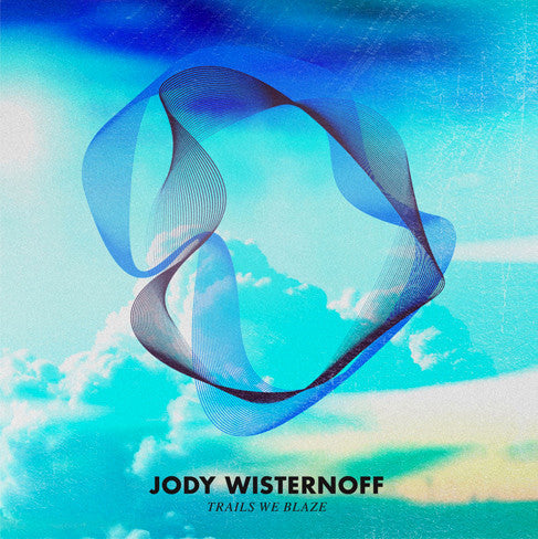Jody Wisternof - Trails We Blaze CD