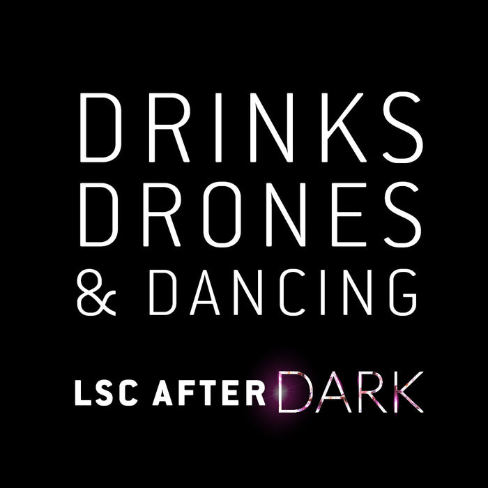 #LSCAfterDArk : Dancing with Drones