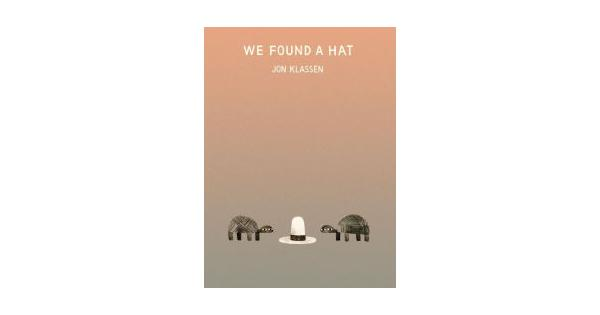 Jon Klassen / We Found a Hat