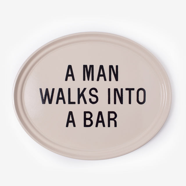 Izola / A Man Walks Into a Bar Drink Tray