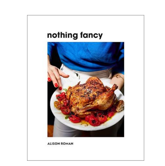 Alison Roman / Nothing Fancy