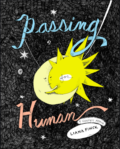 Liana Finck / Passing For Human