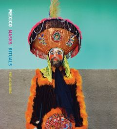 DAP / Phyllis Galembo - Mexico: Masks and Rituals