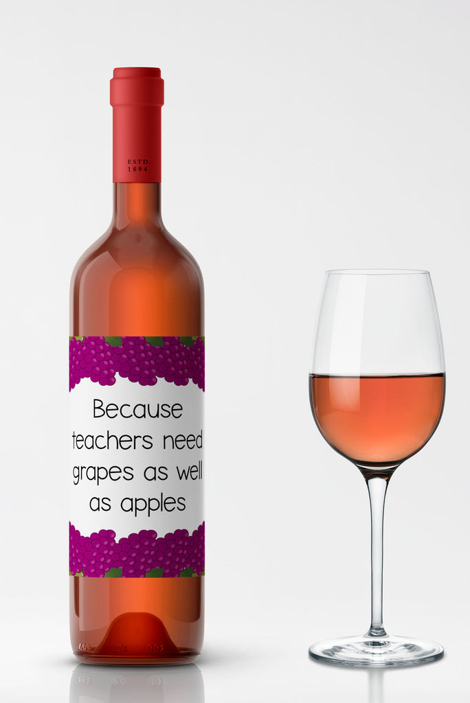 Because Teachers Need Grapes Wine Label