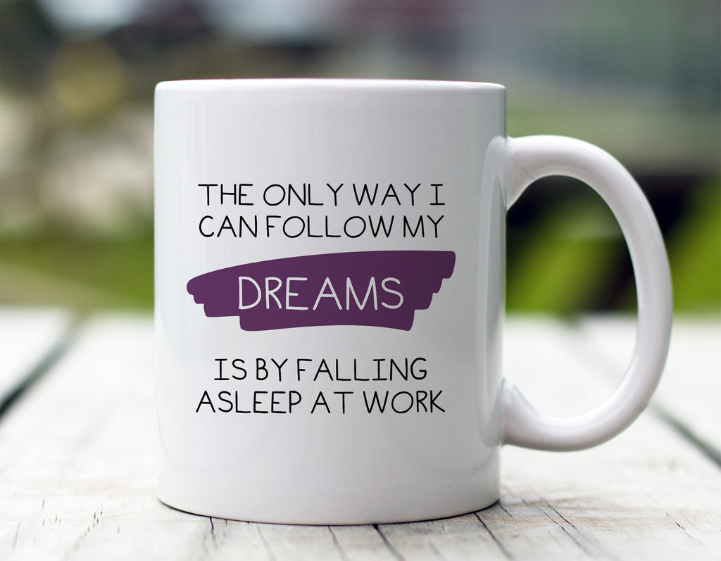 Follow My Dreams Mug