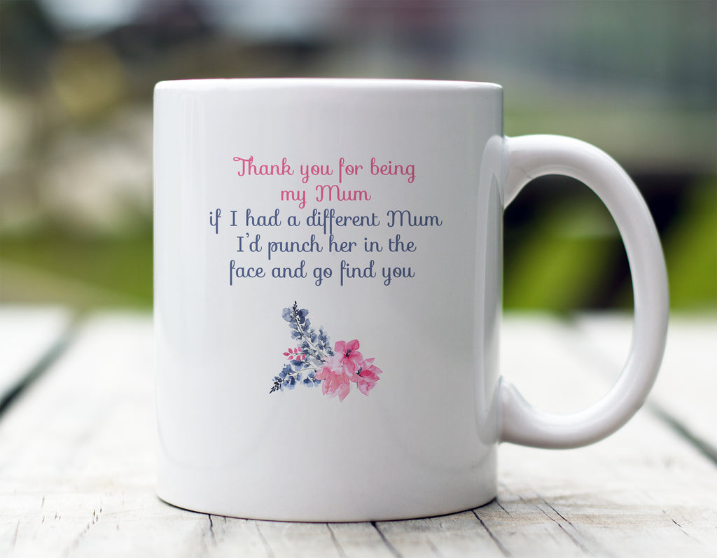 Thank You For Being My Mum Mug