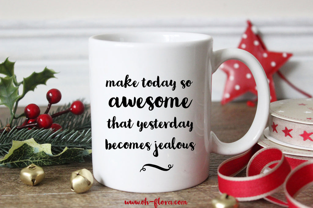 Make Today Awesome Mug