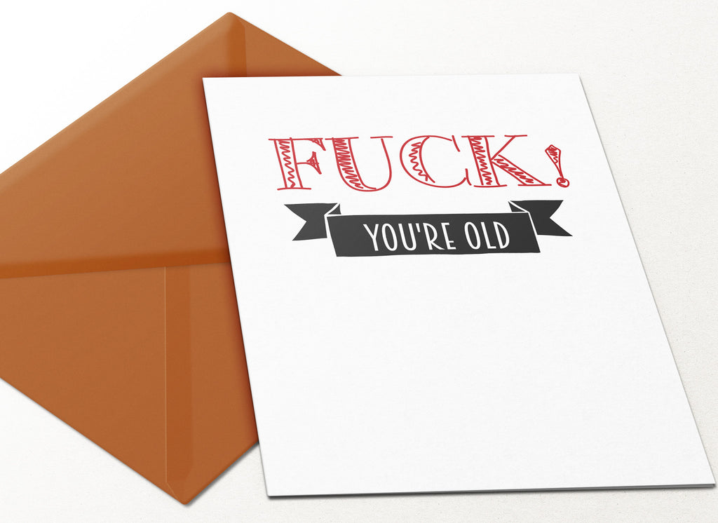 Fuck You're Old